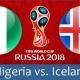 Soi kèo Nigeria vs Iceland, 22h00 ngày 22/06, World Cup 2018