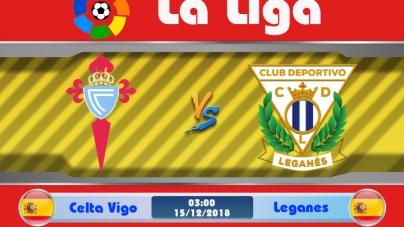 Soi kèo Celta Vigo vs Leganes, 03h00 ngày 15/12, VĐQG Tây Ban Nha