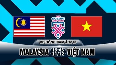 Soi kèo Malaysia vs Việt Nam, 19h45 ngày 11/12 AFF Cup 2018