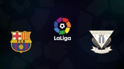 Soi kèo Barcelona vs Leganes, 02h45 ngày 21/01, VĐQG Tây Ban Nha