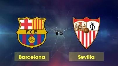 Soi kèo Barcelona vs Sevilla, 03h30 ngày 31/01, Cúp Nhà vua Tây Ban Nha