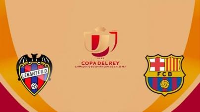 Soi kèo Levante vs Barcelona, 03h30 ngày 11/01, Cúp Nhà vua Tây Ban Nha