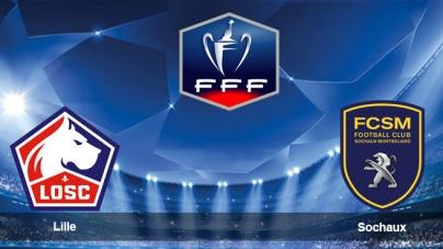 Soi kèo Lille vs Sochaux, 02h55 ngày 08/01, Cúp QG Pháp