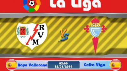 Soi kèo Rayo Vallecano vs Celta Vigo, 03h00 ngày 12/01, VĐQG Tây Ban Nha