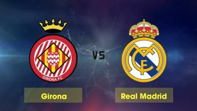 Soi kèo Girona vs Real Madrid, 03h30 ngàu 01/02, Cúp Nhà vua Tây Ban Nha