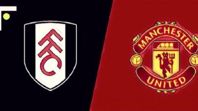 Soi kèo Fulham vs Manchester United, 19h30 ngày 09/02, Ngoại hạng Anh
