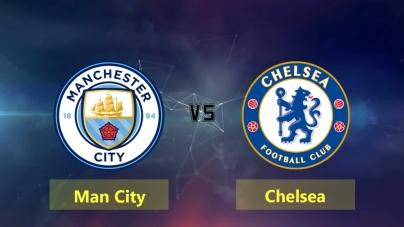 Soi kèo Manchester City vs Chelsea, 23h00 ngày 10/02, Ngoại hạng Anh