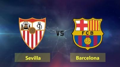 Soi kèo Sevilla vs Barcelona, 22h15 ngày 23/02, VĐQG Tây Ban Nha