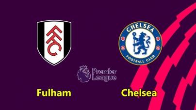 Soi kèo Fulham vs Chelsea, 21h05 ngày 03/03, Ngoại hạng Anh