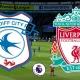 Soi kèo Cardiff City vs Liverpool,  22h00 ngày 21/04, Ngoại hạng Anh