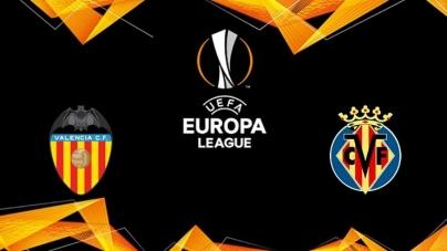 Soi kèo Valencia vs Villarreal, 02h00 ngày 19/04, UEFA Europa League
