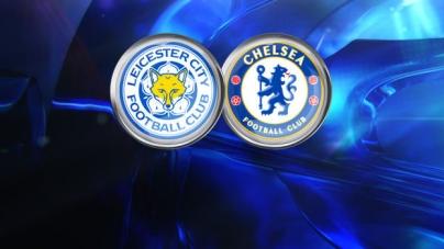Soi kèo Leicester City vs Chelsea, 21h00 ngày ngày 12/05, Ngoại hạng Anh