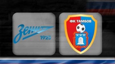 Soi kèo Zenit St.Petersburg vs FC Tambov, 23h00 ngày 14/07, VĐQG Nga