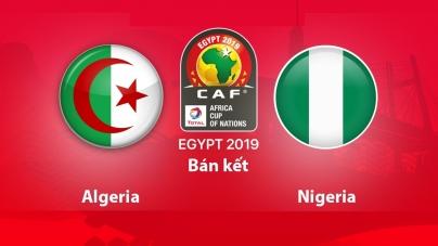 Soi kèo Algeria vs Nigeria, 02h00 ngày 15/07, CAN 2019