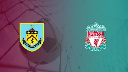 Soi kèo Burnley vs Liverpool, 23h30 ngày 31/08, Ngoại hạng Anh