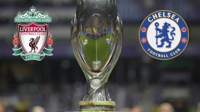 Soi kèo Liverpool vs Chelsea, 02h00 ngày 15/08, Siêu Cúp Châu Âu