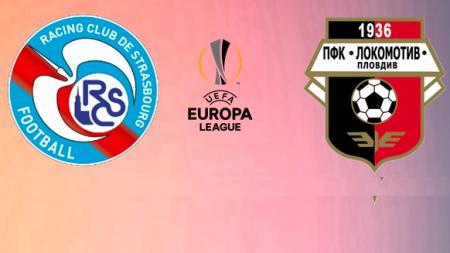 Soi kèo Strasbourg vs Lokomotiv Plovdiv, 01h30 ngày 16/08, Europa League