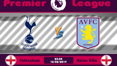 Soi kèo Tottenham vs Aston Villa, 23h30 ngày 10/08, Ngoại hạng Anh