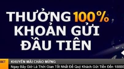 Khuyến mãi 188Bet: Thưởng 100% tiền gửi đầu tiên