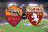 Soi kèo AS Roma vs Torino, 21h00 ngày 19/01, VĐQG Italia