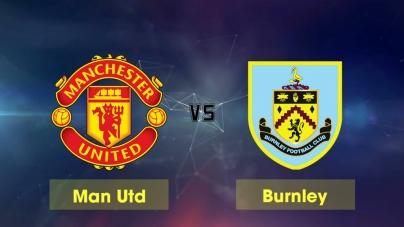 Soi kèo Manchester United vs Burnley, 03h00 ngày 30/01, Ngoại hạng Anh