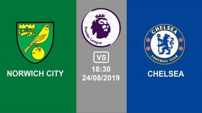 Soi kèo Norwich City vs Chelsea, 18h30 ngày 24/08, Ngoại hạng Anh